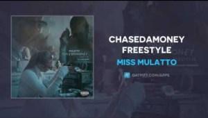 Miss Mulatto - ChaseDaMoney (Freestyle)